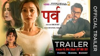 PARVA - New Nepali Movie Official Trailer 2017 Ft. Namrata Shrestha, Koshish Chhetri, Mala Limbu
