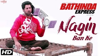 Nagin Ban Ke - Rajveer Dhillon - Bathinda Express - Latest Punjabi Song 2016 - Sagahits