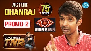 Actor Dhanraj Exclusive Interview - Promo #2 || Frankly With TNR#75 || Talking Movies with iDream