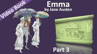 Part 3 - Emma Audiobook by Jane Austen (Vol 2: Chs 01-07)