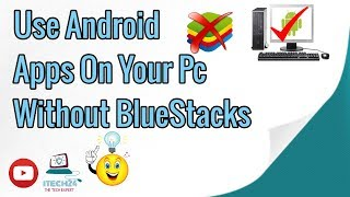 Run Easily Android Apps in Your Pc Without Bluestacks| Or Any Others Android Emulator