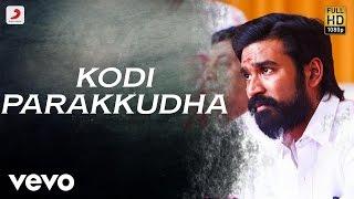 Kodi - Kodi Parakkudha Tamil Lyric | Dhanush, Trisha | Santhosh Narayanan