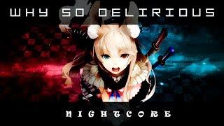 Why So Delirious [Nightcore]
