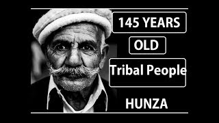 145 Years Old Tribal People of HUNZA | Secrets of Long Life