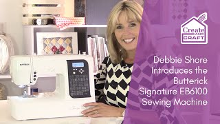 Debbie Shore introduces the new Butterick Signature EB6100 Sewing Machine