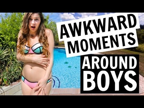 17 AWKWARD MOMENTS THAT HAPPEN AROUND BOYS
