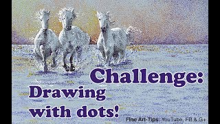 Challenge: Drawing With Dots - Horses With Pointillism