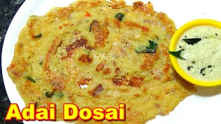 Adai Dosai Recipe in Tamil | அடை தோசை