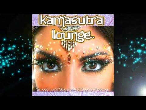 Kamasutra Lounge Smooth Sexy India Chillout Grooves With Spicy Flavor Continuous Mix ▶Chill2Chill