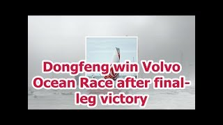 Dongfeng win Volvo Ocean Race after final-leg victory