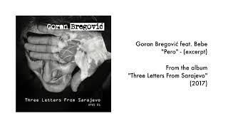 Goran Bregović feat. Bebe - Pero - (excerpt)