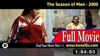 Watch: The Season of Men (2000) Full Movie Online
