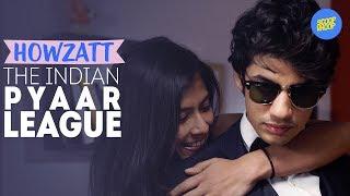 ScoopWhoop: Howzzat - The Indian Pyaar League