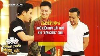 Thách thức danh hài 3 | teaser tập 6: Ngô Kiến Huy bất ngờ khi
