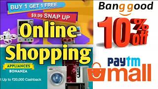 Online shopping, cashback - 10 is offer# paytm mall - banggood#