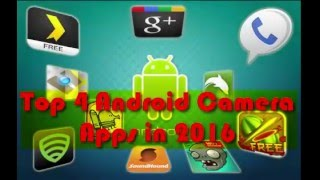 Top 4 Android Camera Apps in 2016 HD + Download links !!