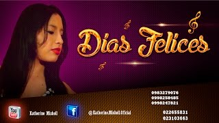 KATHERIN MISHELL   DIAS FELICES  (D.R.A.) VIDEO OFICIAL