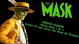 The Mask - Transformation Super Mask 1 & 2 [French Fandub]