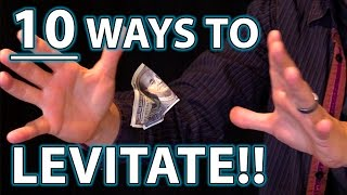 10 Ways to LEVITATE!! (Epic Magic Trick How To