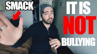 "STOP Calling It ""BULLYING""! 