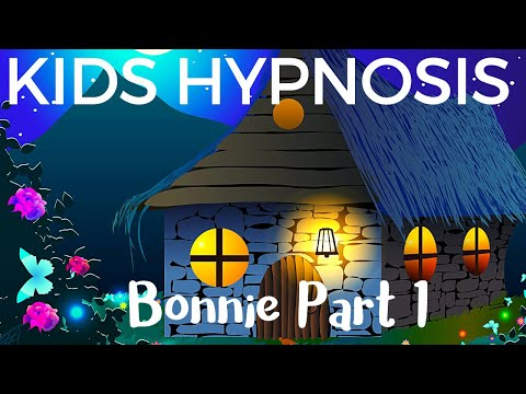 Kids Hypnosis Bedtime Story 1 - Bonnie  for Sleep
