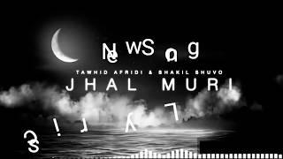 JHAL MURI   Bangla New Lyrics Song   Tawhid Afridi