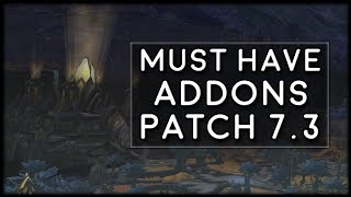 Must Have Addons for Patch 7.3 and Argus | World of Warcraft Legion