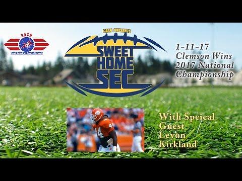 Sweet Home SEC Levon Kirkland 1 11 17 Clemson Tigers National Champions