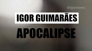 Igor Guimarães - Apocalipse