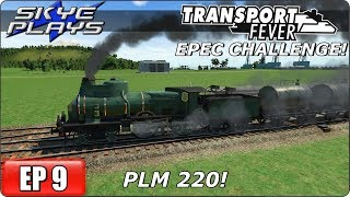 Transport Fever (Tycoon Game) Let's Play / Gameplay - EPEC Challenge Ep 9 - PLM220!
