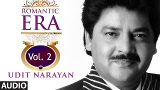 Romantic Era With Udit Narayan   Bollywood Romantic Songs   Vol. 2   Jukebox