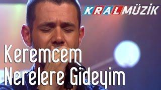 Kral Pop Akustik - Keremcem - Nerelere Gideyim
