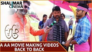 A Aa Making Videos || Back to Back || Nithin, Samantha, Trivikram || ShalimarCinema