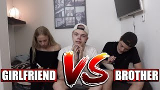 BROTHER VS GIRLFRIEND TAG!