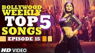 Bollywood Weekly Top 5 Songs | Episode 15 | Latest Hindi Songs | T-Series
