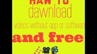 Haw to dawnload video mp3 without any application