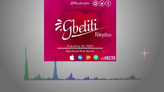Gbetiti - RILEYDOU - Prod..EELTOUCH