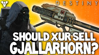Destiny: Xur Selling The Gjallarhorn - Will Or Should He Ever Sell It Again? (Exotic Launcher)