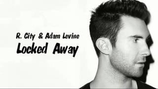 Locked Away - 1 hour music R.City n Adam Levine