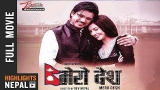 New Nepali Full Movie 2018 - MERO DESH   Aayush Rijal   Nisha Adhikari   Prajwol Giri   Nir Shah
