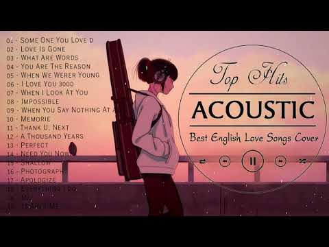 Top English Acoustic Love Songs 2020 Greatest Hits Ballad Acoustic Guitar Cover Of Popular Songs