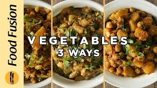 Vegetable Recipes 3 great ways  by Food Fusion