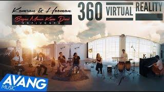 Kamran & Hooman - Begoo Mano Kam Dari Unplugged OFFICIAL VIDEO 4K (360 VERSION)
