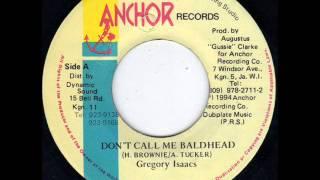 Gregory Isaacs - Don't Call Me Baldhead + Version [ Anchor ]