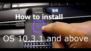 How to install/load ANY OS on Blackberry 10 device (Classic/Z30/Q10/Z10/Q5/LEAP/Passport/Z3)