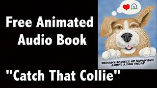 Catch That Collie Video Book, Adopt a Rescue Pet - Download Audio Books Free