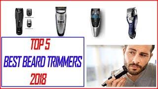 Best Beard Trimmer 2018 - Top 5 Best Beard Trimmers 2018
