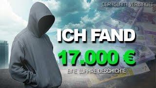 ER FAND 17.000 EURO ! | Eine wahre Geschichte