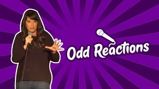 Odd Reactions (Stand Up Comedy)