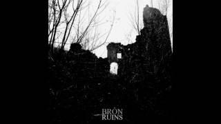 Bròn - Ruins